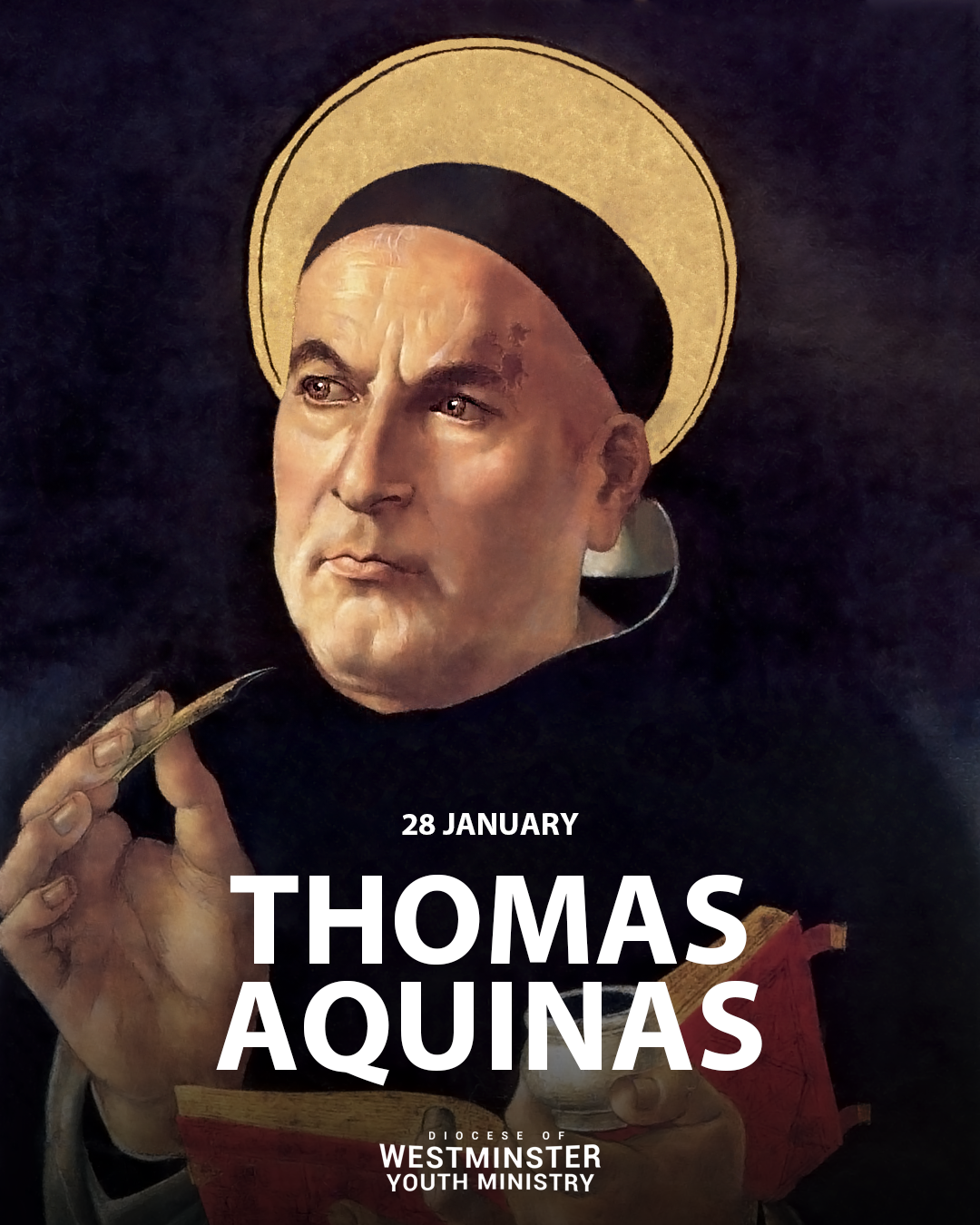 Saint Thomas Aquinas whose Feast Day is 28 January