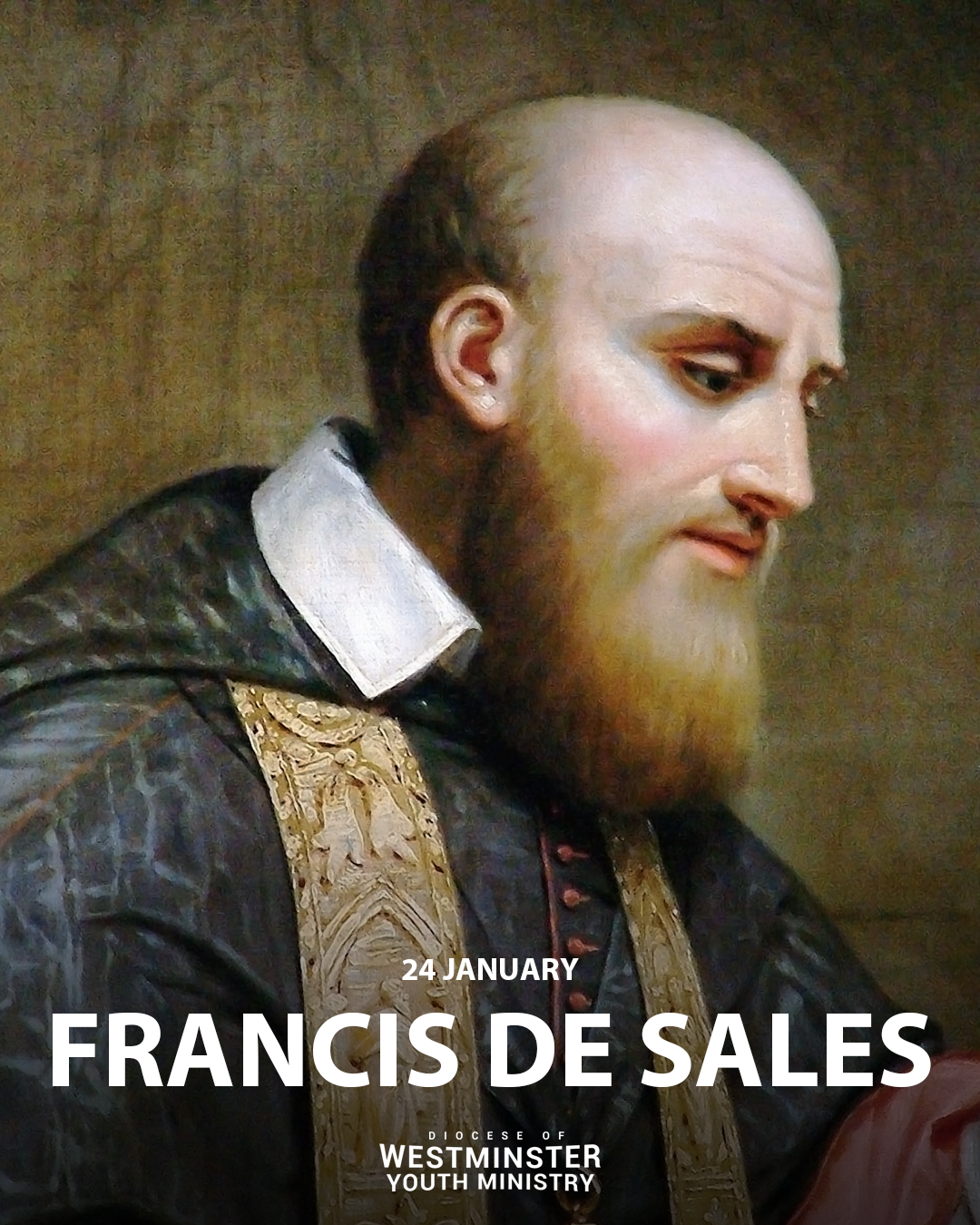 Saint Francis de Sales, evangelist, spiritual writer and Doctor of the Church, pray for us!